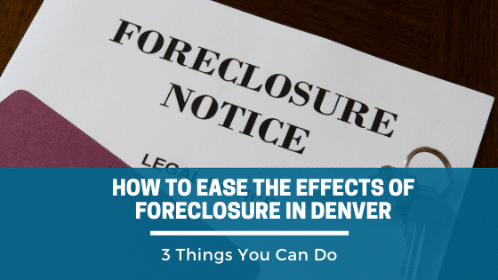 Looking For The Effects Of Foreclosure In Denver, and what you can do to ease them? Call Property Scouts Today.