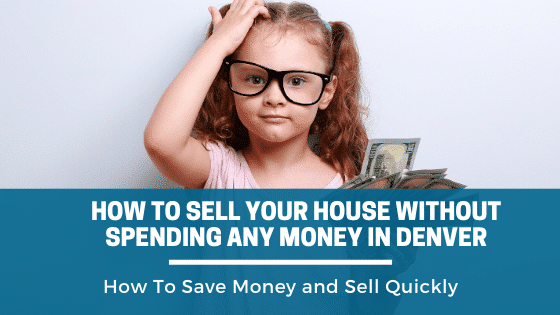Sell Your House Without Spending Any Money in Denver. No repairs, cleaning, or commissions. Call Us Today.