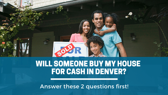 """Will Someone Buy My House for Cash in Denver…"" Home Scout Can!"