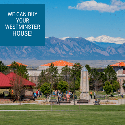 We buy houses in Westminster, CO. Contact Property Scouts Today.