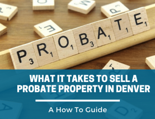 What It Takes To Sell A Probate Property In Denver