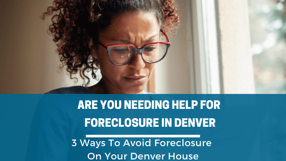 Are You Needing Help For Foreclosure In Denver, Property Scouts is local and here to help.