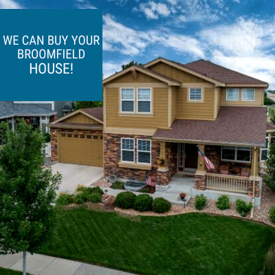Sell your house fast in Broomfield, CO. Contact Property Scouts Today.